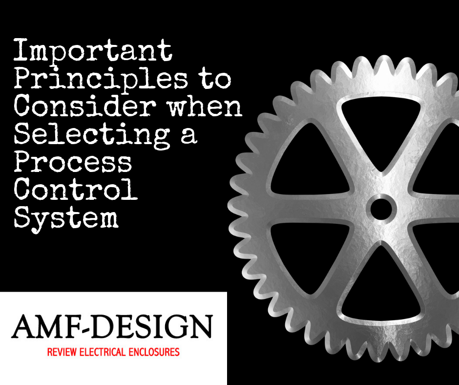 Important Principles to Consider when Selecting a Process Control System